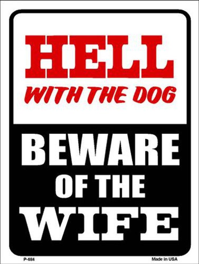 Beware Of Wife Metal Novelty Parking Sign P-684