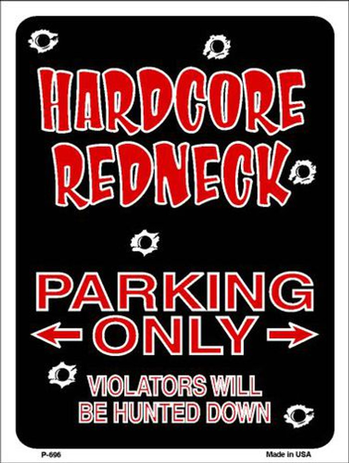 Hardcore Redneck Parking Metal Novelty Parking Sign P-696