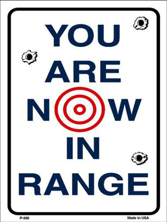 You Are Now In Range Metal Novelty Parking Sign P-698