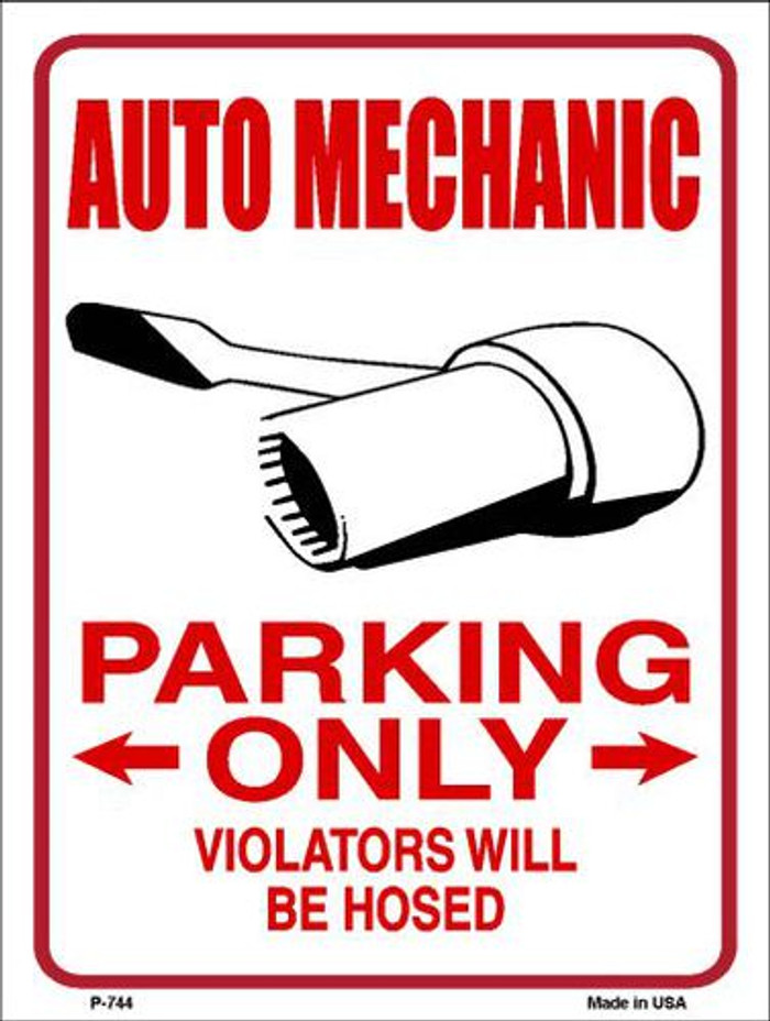 Auto Mechanic Only Metal Novelty Parking Sign P-744