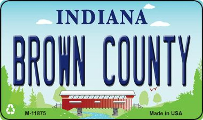 Indiana Brown County Novelty Metal Magnet M-11875