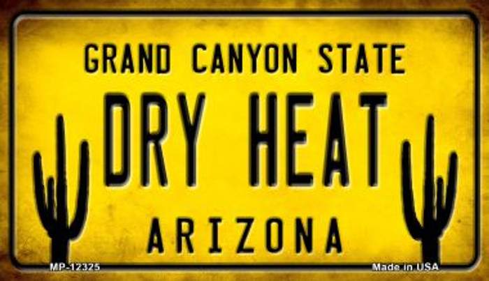 Arizona Dry Heat Novelty Metal Motorcycle Plate MP-12325