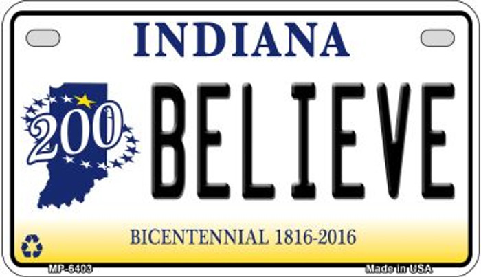 Indiana Believe Novelty Metal Motorcycle Plate MP-6403