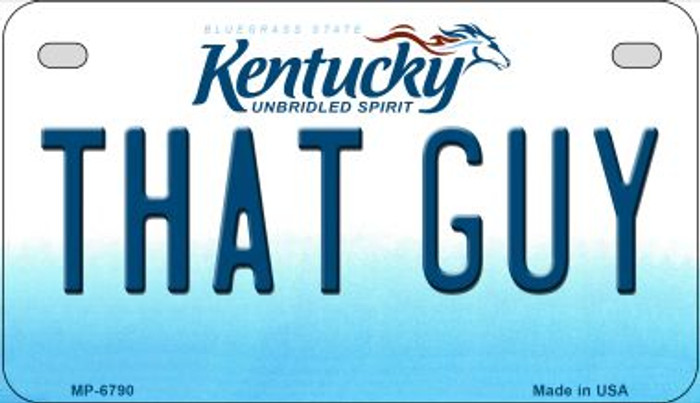 Kentucky That Guy Novelty Metal Motorcycle Plate MP-6790