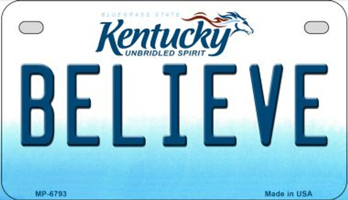 Kentucky Believe Novelty Metal Motorcycle Plate MP-6793