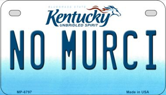 Kentucky No Murci Novelty Metal Motorcycle Plate MP-6797
