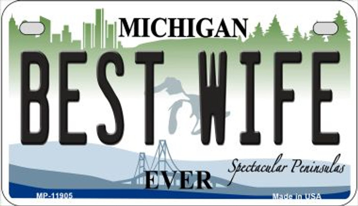 Michigan Best Wife Novelty Metal Motorcycle Plate MP-11905