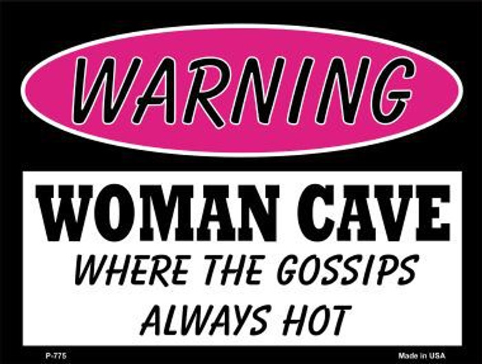The Gossips Always Hot Metal Novelty Parking Sign P-775