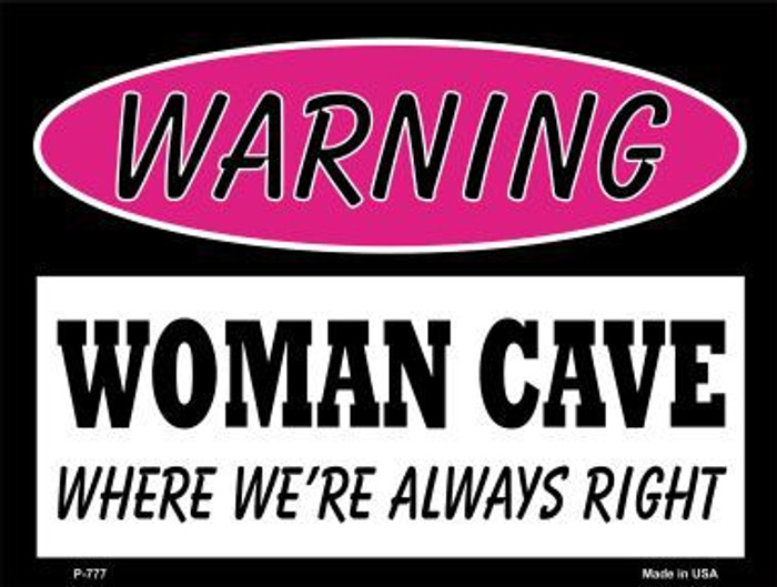 Woman Cave We're Always Right Metal Novelty Parking Sign