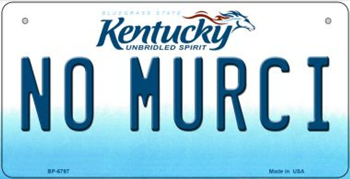 Kentucky No Murci Novelty Metal Bicycle Plate BP-6797