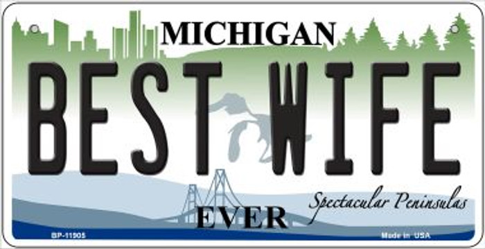 Michigan Best Wife Novelty Metal Bicycle Plate BP-11905