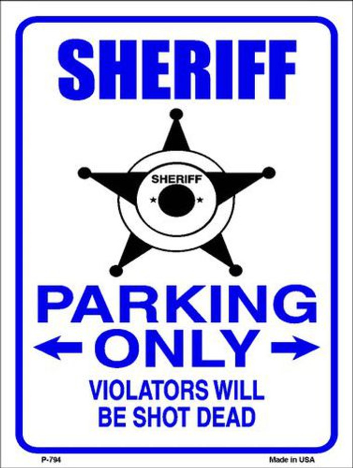 Sheriff Parking Only Metal Novelty Parking Sign P-794