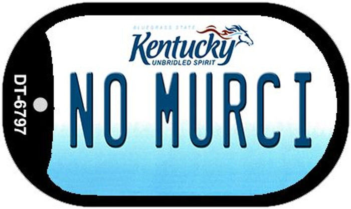 Kentucky No Murci Novelty Metal Dog Tag Necklace DT-6797