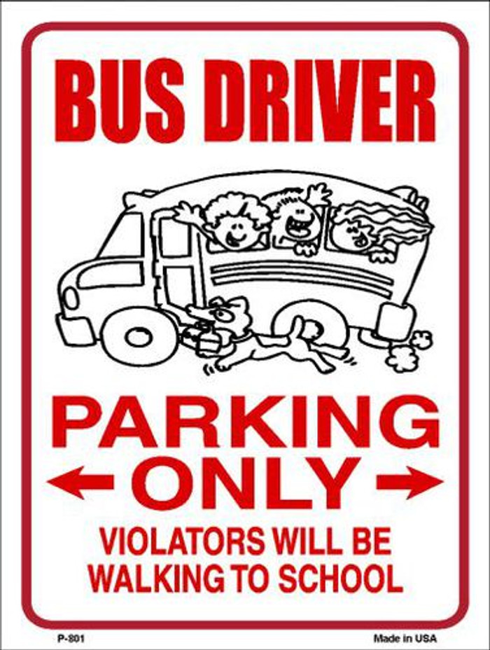 Bus Driver Parking Only Metal Novelty Parking Sign P-801