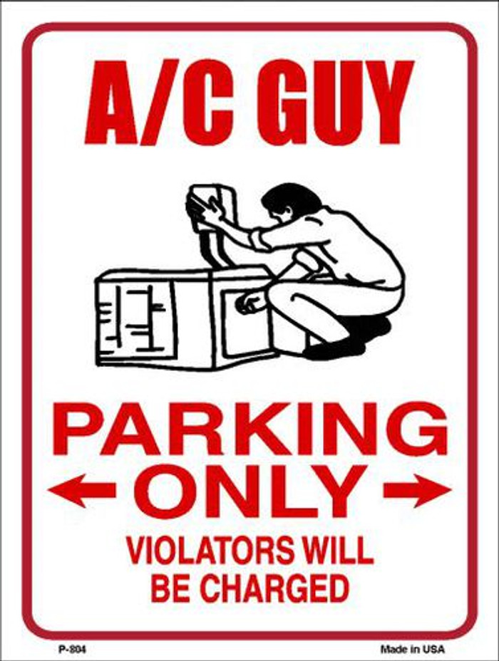 AC Guy Parking Only Metal Novelty Parking Sign P-804