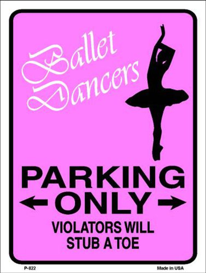 Ballet Dancers Parking Only Metal Novelty Parking Sign P-822