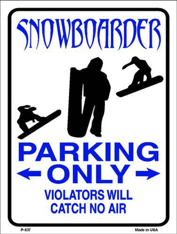 Snowboarder Parking Only Metal Novelty Parking Sign P-837
