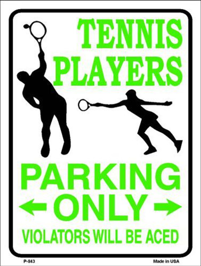 Tennis Player Parking Only Metal Novelty Parking Sign P-843
