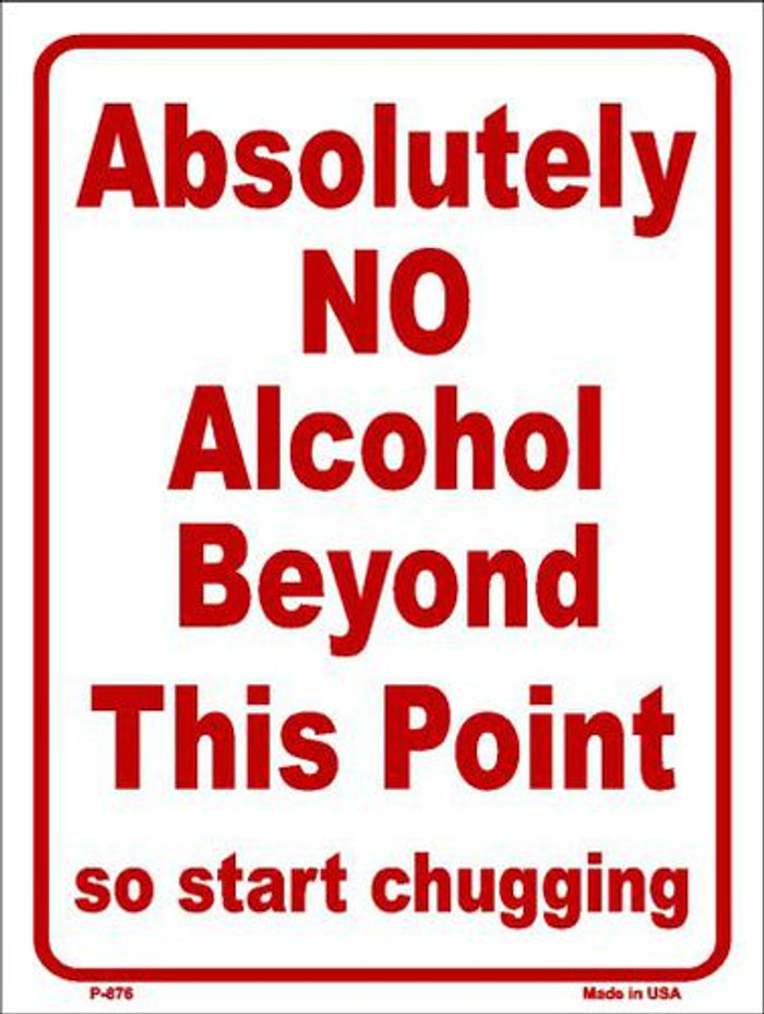 No Alcohol Beyond This Point Metal Novelty Parking Sign P-876