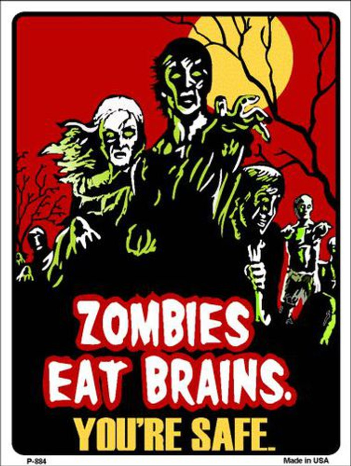 Zombies Eat Brains Metal Novelty Parking Sign P-884