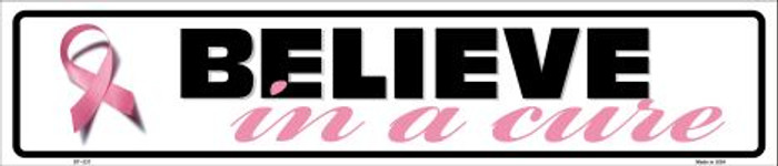 Believe In A Cure Pink Ribbon Breast Cancer Metal Novelty Street Sign