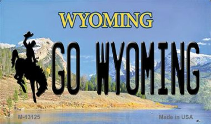 Go Wyoming Novelty Metal Magnet M-13125