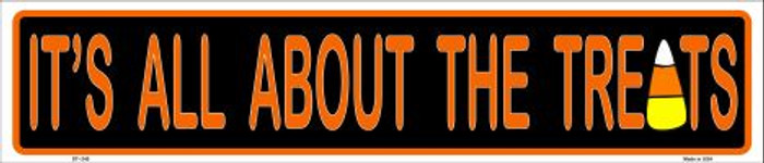 Its All About the Treats Metal Novelty Street Sign