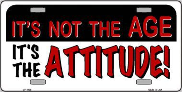 Not Age It Is Attitude Novelty Metal License Plate