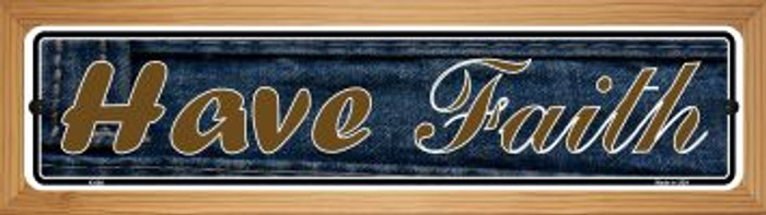 Have Faith Novelty Wood Mounted Metal Small Street Sign WB-K-009