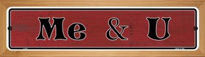 Me & You Novelty Wood Mounted Metal Small Street Sign WB-K-016