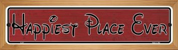Happiest Place Ever Novelty Wood Mounted Metal Mini Street Sign WB-K-017
