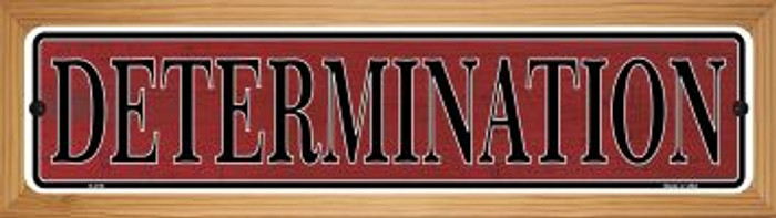 Determination Novelty Wood Mounted Metal Mini Street Sign WB-K-019