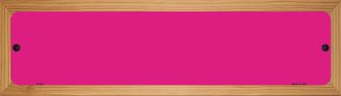 Pink Solid Blank Novelty Wood Mounted Metal Small Street Sign WB-K-022
