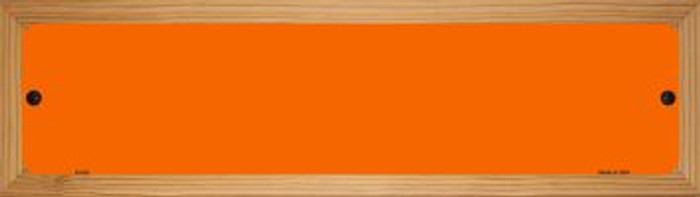 Orange Solid Blank Novelty Wood Mounted Metal Mini Street Sign WB-K-026
