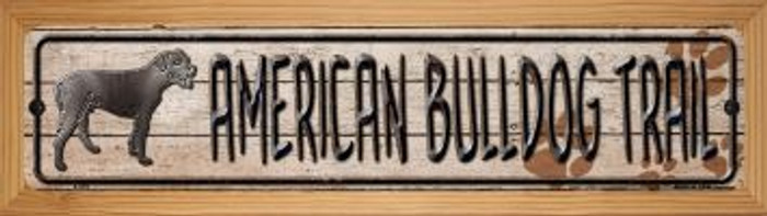 American Bulldog Trail Novelty Wood Mounted Metal Small Street Sign WB-K-039