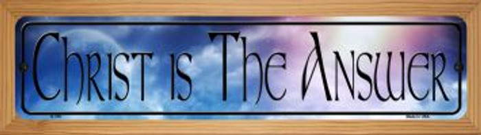 Christ Is The Answer Novelty Wood Mounted Metal Small Street Sign WB-K-376