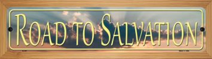 Road To Salvation Novelty Wood Mounted Metal Small Street Sign WB-K-377