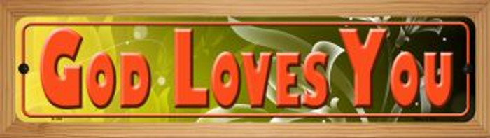God Loves You Novelty Wood Mounted Metal Small Street Sign WB-K-378
