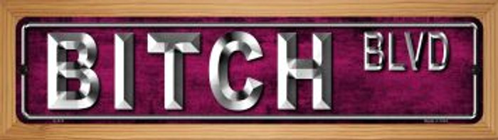 Bitch Blvd Novelty Wood Mounted Metal Small Street Sign WB-K-413