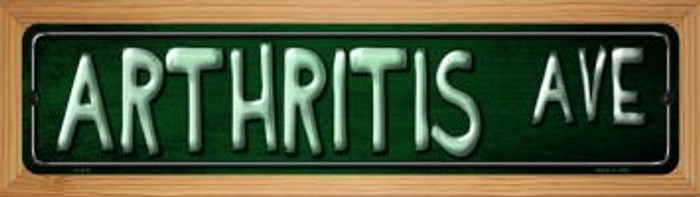 Arthritis Ave Novelty Wood Mounted Metal Small Street Sign WB-K-419