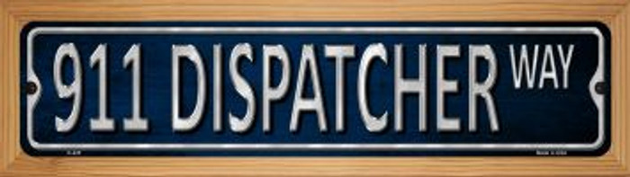 911 Dispatcher Way Novelty Wood Mounted Metal Mini Street Sign WB-K-435