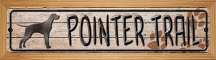 Pointer Trail Novelty Wood Mounted Metal Mini Street Sign WB-K-478