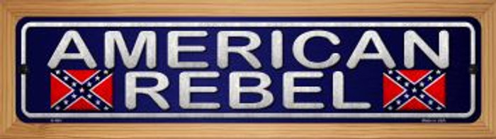 American Rebel Novelty Wood Mounted Metal Small Street Sign WB-K-484