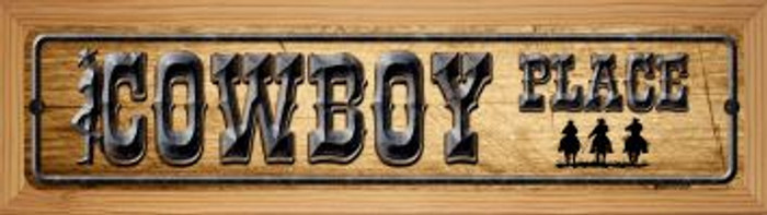 Cowboy Place Novelty Wood Mounted Metal Small Street Sign WB-K-496