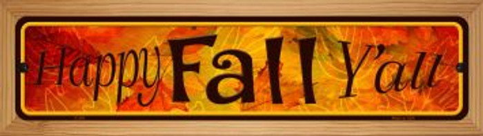 Happy Fall Yall Novelty Wood Mounted Metal Small Street Sign WB-K-509