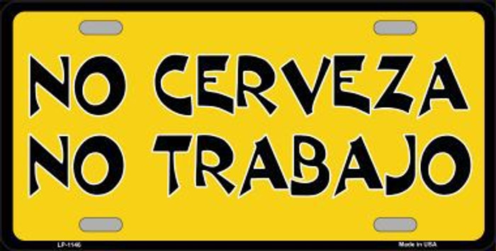 No Cerveza No Trabajo Novelty Metal License Plate