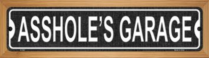 Asshole's Garage Novelty Wood Mounted Metal Small Street Sign WB-K-520