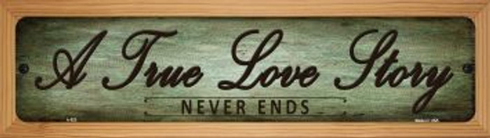 A True Love Story Novelty Wood Mounted Metal Small Street Sign WB-K-523