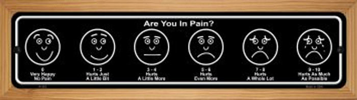 Are You In Pain Novelty Wood Mounted Metal Mini Street Sign WB-K-532