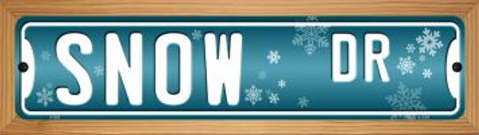 Snow Dr Novelty Wood Mounted Metal Mini Street Sign WB-K-582
